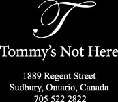 Tommy's Not Here, Sudbury, Ontario, restaurant, dining, Tommys Not here